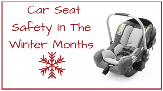 Car Seat Safety in the Winter Months